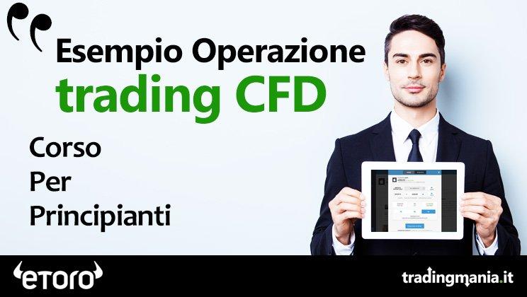 Esempio Operazione Trading CFD sul broker eToro. Video Guida.